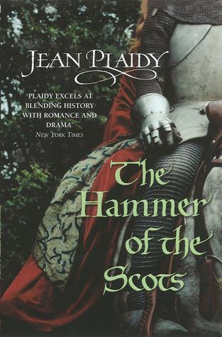 The Hammer of the Scots (Plantagenet Saga, #7) Jean Plaidy
