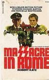 Massacre In Rome  by  Robert Katz