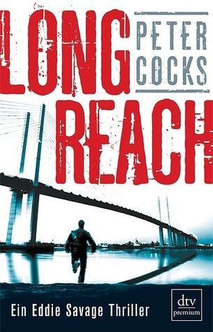 Long Reach - Ein Eddie Savage Thriller Peter Cocks
