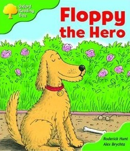 Floppy The Hero (Oxford Reading Tree, Stage 2, More Storybooks B) Roderick Hunt