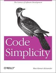Code Simplicity: The Fundamentals of Software Max Kanat-Alexander