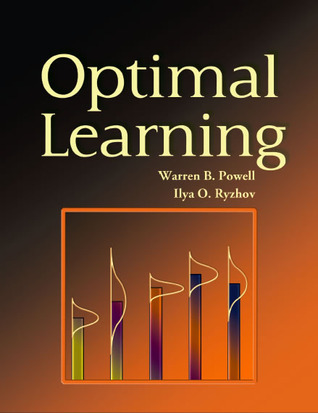 Optimal Learning  (Wiley Series in Probability and Statistics)  by  Warren B. Powell