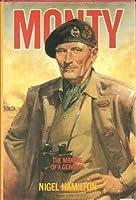 Monty Vol 1: The Making of a General Nigel Hamilton