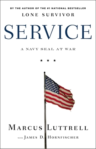 Service: A Navy SEAL at War  by  Marcus Luttrell
