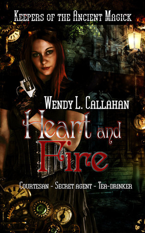 Heart and Fire  by  Wendy L. Callahan