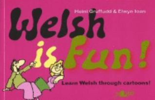 Welsh Is Fun!  by  Heini Gruffudd