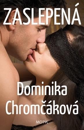 Zaslepená  by  Dominika Chromčáková
