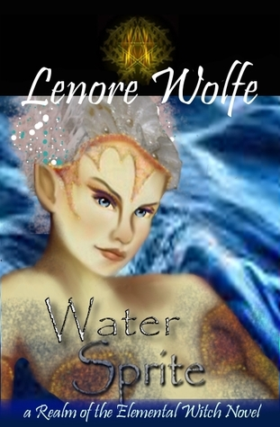 Water Sprite (Realm of the Elemental Witch, #2)  by  Lenore Wolfe