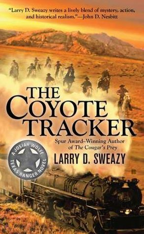 The Coyote Tracker  by  Larry D. Sweazy