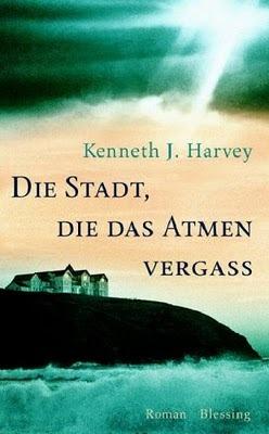 Die Stadt, die das Atmen vergaß  by  Kenneth J. Harvey