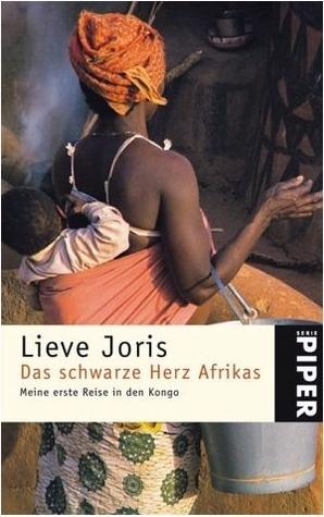 Das Schwarze Herz Afrikas: Meine Erste Reise In Den Kongo  by  Lieve Joris