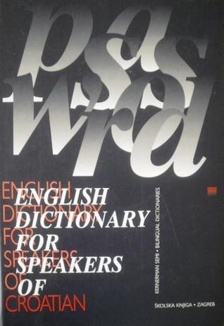 Password : English dictionary for speakers of Croatian Vera Zorić