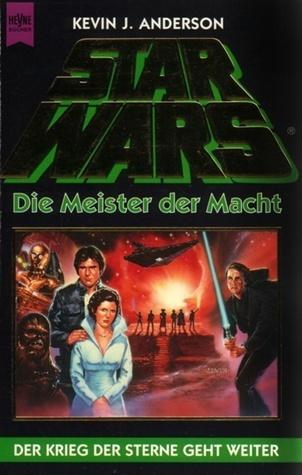 Star Wars: Die Meister der Macht (Die Jedi-Akademie, #3) Kevin J. Anderson
