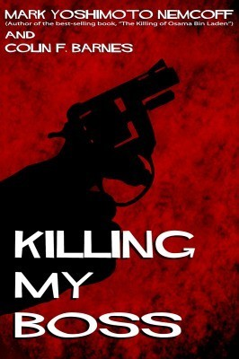 Killing My Boss Mark Yoshimoto Nemcoff