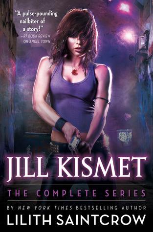 Jill Kismet: The Complete Series Lilith Saintcrow