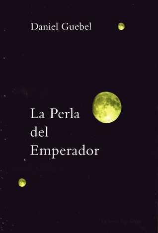 La perla del emperador Daniel Guebel