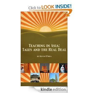 Teaching in Asia: Tales and the Real Deal Kevin OShea