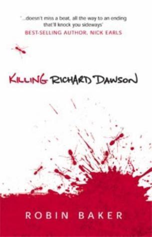 Killing Richard Dawson  by  Robin Baker
