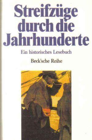 Streifzüge durch die Jahrhunderte: Ein historisches Lesebuch  by  Rainer Beck