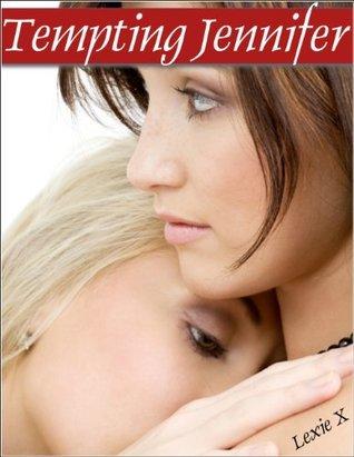 Tempting Jennifer: An Erotic Lesbian Romance Lexie X