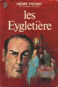 Les Eygletière (Les Eygletière, #1)  by  Henri Troyat