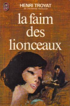 La faim des lionceaux (Les Eygletière, #2)  by  Henri Troyat