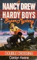 Double Crossing (Nancy Drew and the Hardy Boys: Super Mystery, #1)  by  Carolyn Keene