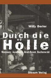 Durch die Hölle: Monowitz, Auschwitz, Groß-Rosen, Buchenwald Willy Berler