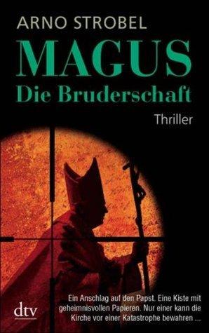 Magus - Die Bruderschaft Arno Strobel