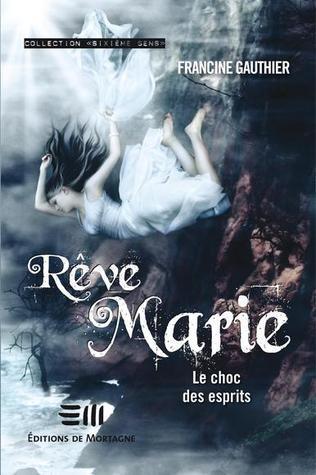 Le Choc des Esprits (Rêve Marie, #3) Francine Gauthier