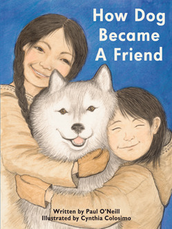 How Dog Became a Friend  by  Paul ONeill