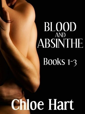 Blood and Absinthe: Books 1 - 3  by  Chloe Hart