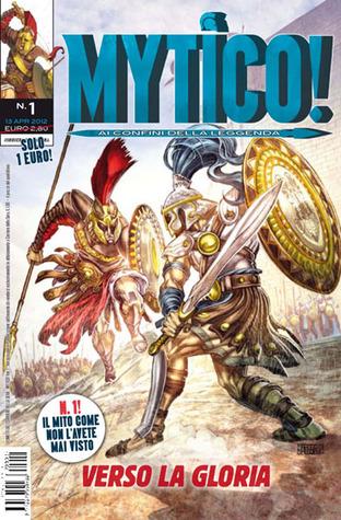 Mytico! n. 1: Verso la gloria  by  Stefano Ascari