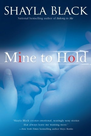 Mine to Hold (Wicked Lovers, #6)  by  Shayla Black
