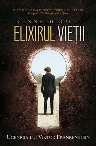 Elixirul vietii (Ucenicia lui Viktor Frankenstein, #1)  by  Kenneth Oppel