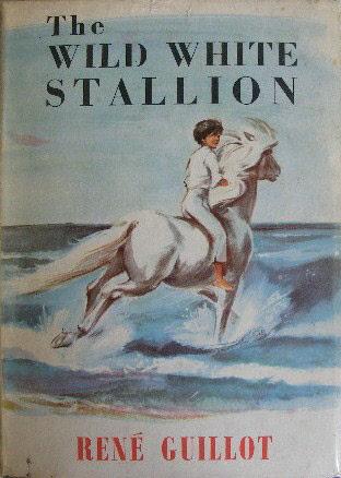 The Wild White Stallion René Guillot