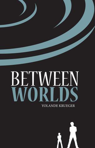 Between Worlds (Trix-ology #1) Yolande Krueger
