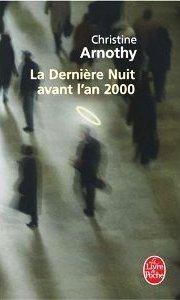 La Dernière Nuit avant lan 2000  by  Christine Arnothy