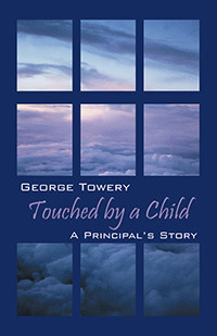 Touched a Child: A Principals Story by George Towery