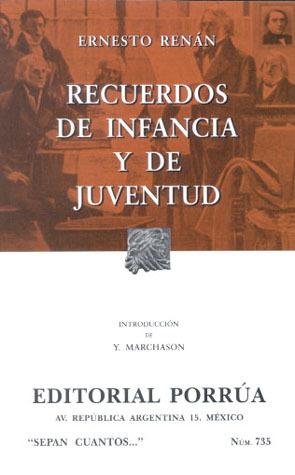 Recuerdos de Infancia y Juventud (Sepan Cuantos, #735)  by  Joseph Ernest Renan