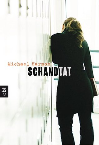 Schandtat  by  Michael Harmon