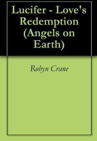 Lucifer - Loves Redemption  by  Robyn Crane
