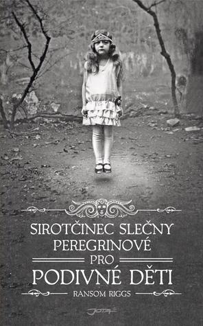 Sirotčinec slečny Peregrinové pro podivné děti (Sirotčinec slečny Peregrinové, #1)  by  Ransom Riggs