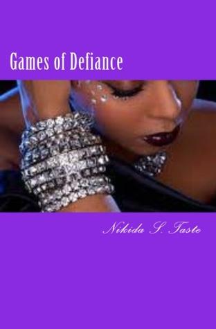 Games of Defiance Nikida S. Taste