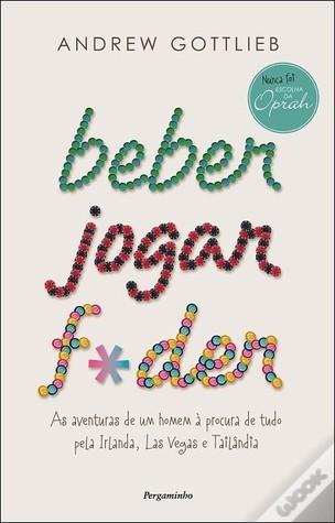 Beber, Jogar, F*der  by  Andrew Gottlieb