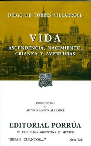 Vida: Ascendencia, Nacimiento, Crianza y Aventuras (Sepan Cuantos, #738)  by  Diego de Torres Villarroel