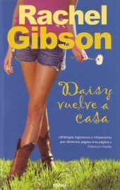 Daisy Vuelve A Casa  by  Rachel Gibson