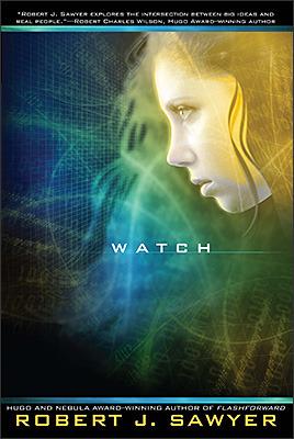 Watch: Book 2 In The WWW Trilogy  by  Robert J. Sawyer