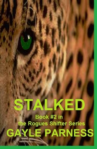Stalked (Rogues Shifter Series, #2) Gayle Parness