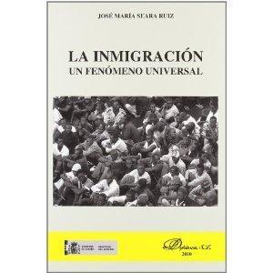 La Inmigración: Un Fenómeno Universal [Spanish Edition]  by  José María Seara Ruiz